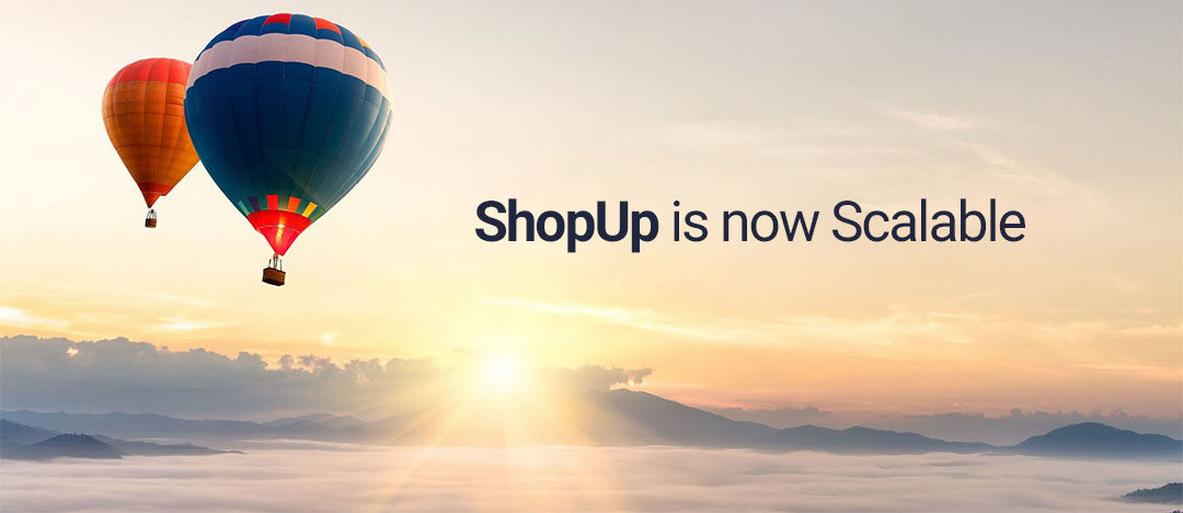 ShopUp is Now Scalable